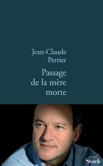 Passage de la mère morte - Jean-ClaudePerrier