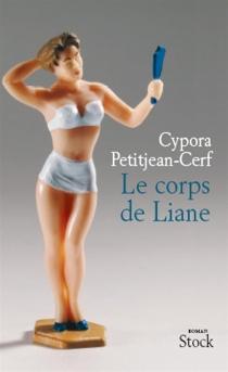 Le corps de Liane - CyporaPetitjean-Cerf