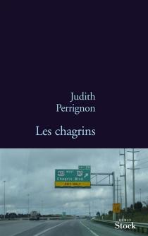 Les chagrins - JudithPerrignon