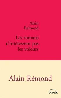 Les romans n'intéressent pas les voleurs - AlainRémond