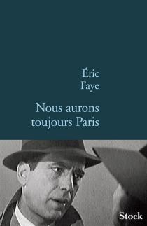 Nous aurons toujours Paris - ÉricFaye