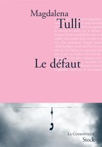 Le défaut - MagdalenaTulli
