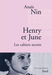 Henry et June : les cahiers secrets - AnaïsNin
