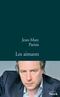 Les aimants - Jean-MarcParisis