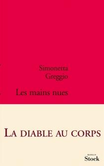 Les mains nues - SimonettaGreggio