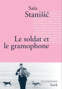 Le soldat et le gramophone - SasaStanisic