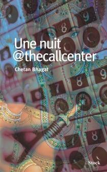 Une nuit @thecallcenter - ChetanBhagat