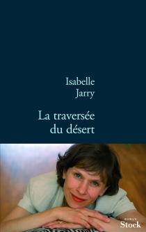 La traversée du désert - IsabelleJarry