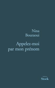 Appelez-moi par mon prénom - NinaBouraoui