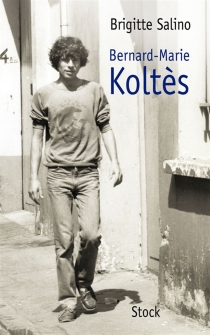 Bernard-Marie Koltès - BrigitteSalino