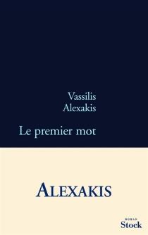 Le premier mot - VassilisAlexakis