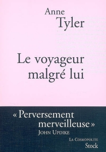 Le voyageur malgré lui - AnneTyler