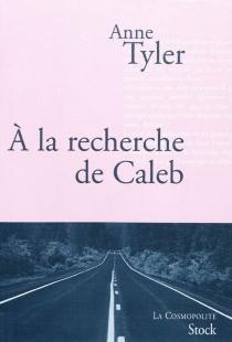 A la recherche de Caleb - AnneTyler