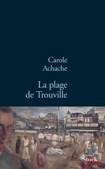 La plage de Trouville - CaroleAchache