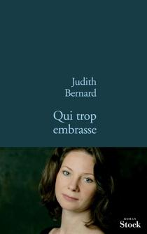 Qui trop embrasse - JudithBernard