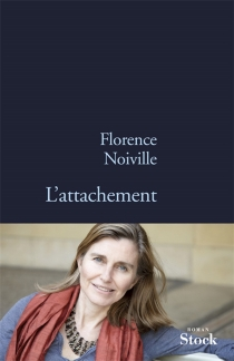 L'attachement - Florence Noiville