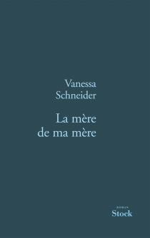 La mère de ma mère - VanessaSchneider