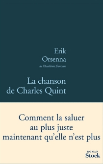 La chanson de Charles Quint - ErikOrsenna