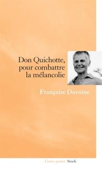 Don Quichotte, pour combattre la mélancolie - FrançoiseDavoine