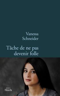 Tâche de ne pas devenir folle - VanessaSchneider
