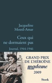Ceux qui ne dormaient pas : journal, 1944-1946 - JacquelineMesnil-Amar