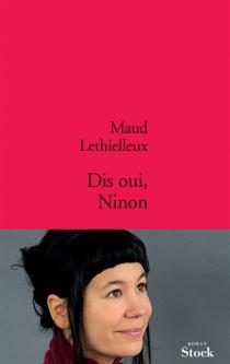 Dis oui, Ninon - MaudLethielleux