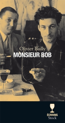 Monsieur Bob - Olivier Bailly