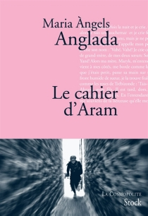 Le cahier d'Aram - Maria ÀngelsAnglada
