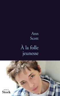 A la folle jeunesse - AnnScott