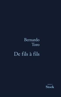 De fils à fils - BernardoToro