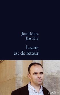 Lazare est de retour - Jean-MarcBastière