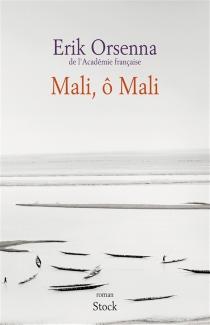 Mali, ô Mali - ErikOrsenna