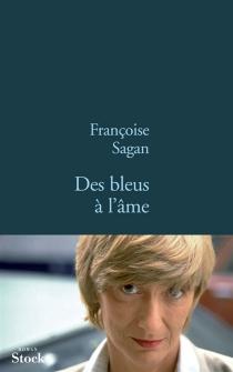 Des bleus à l'âme - FrançoiseSagan