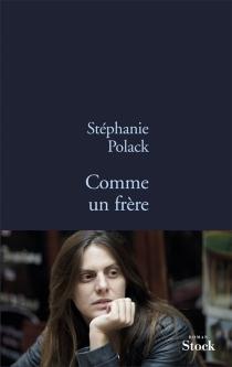 Comme un frère - StéphaniePolack