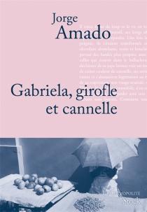 Gabriela, girofle et cannelle : chronique d'une ville de l'État de Bahia - JorgeAmado