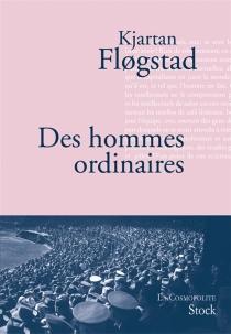 Des hommes ordinaires - KjartanFlogstad