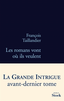 La grande intrigue - François Taillandier