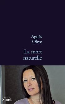 La mort naturelle - AgnèsOlive
