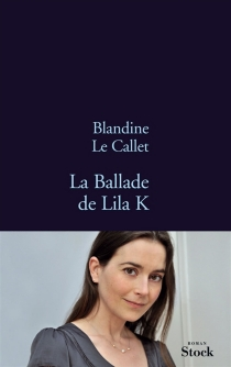 La ballade de Lila K - BlandineLe Callet