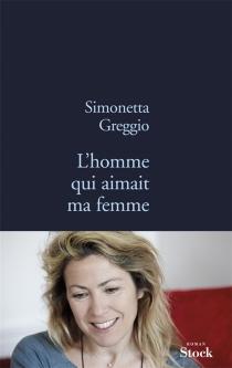 L'homme qui aimait ma femme - SimonettaGreggio