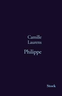 Philippe - CamilleLaurens