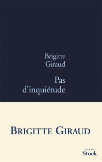 Pas d'inquiétude - BrigitteGiraud
