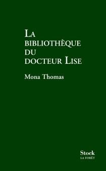 La bibliothèque du docteur Lise - MonaThomas