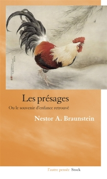 Les présages ou Le souvenir d'enfance retrouvé - Néstor A.Braunstein