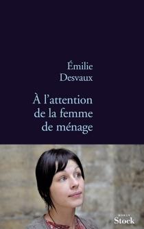 A l'attention de la femme de ménage - EmilieDesvaux