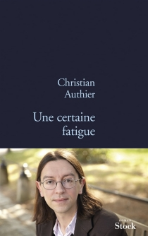 Une certaine fatigue - Christian Authier