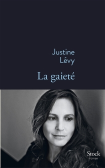 La gaieté - JustineLévy