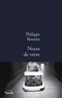 Noces de verre - PhilippeRoutier