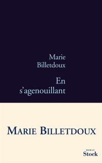 En s'agenouillant - MarieBilletdoux