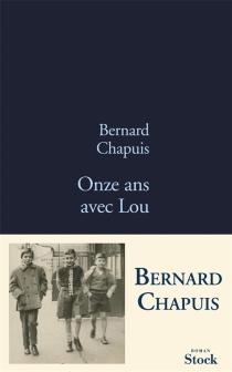 Onze ans avec Lou - BernardChapuis
